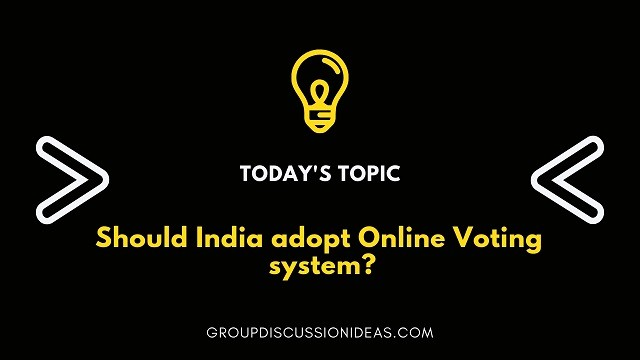 Should India adopt Online Voting system?