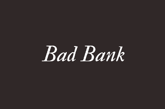 Bad bank gd topic