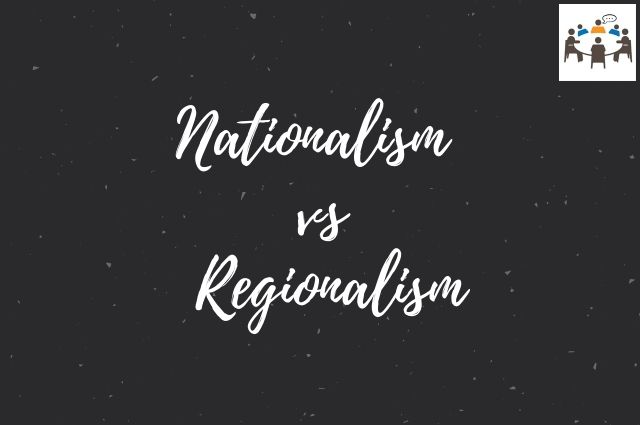 nationalism vs regionalism