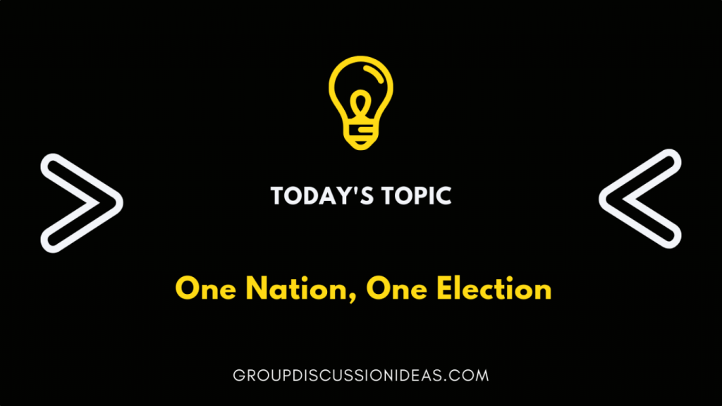 One Nation, One Election GD topic