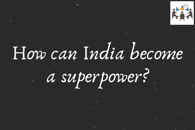 how can India become a superpower