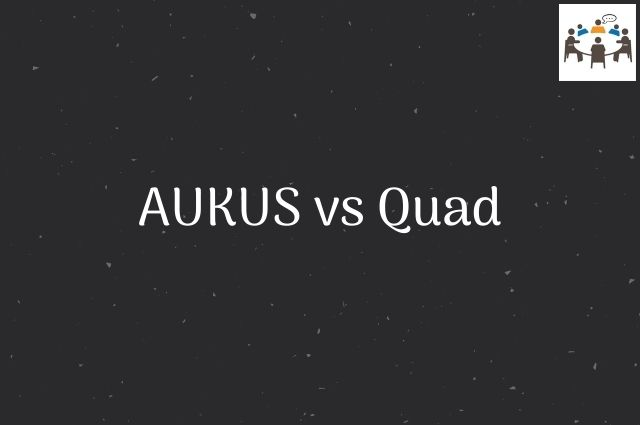 AUKUS vs Quad